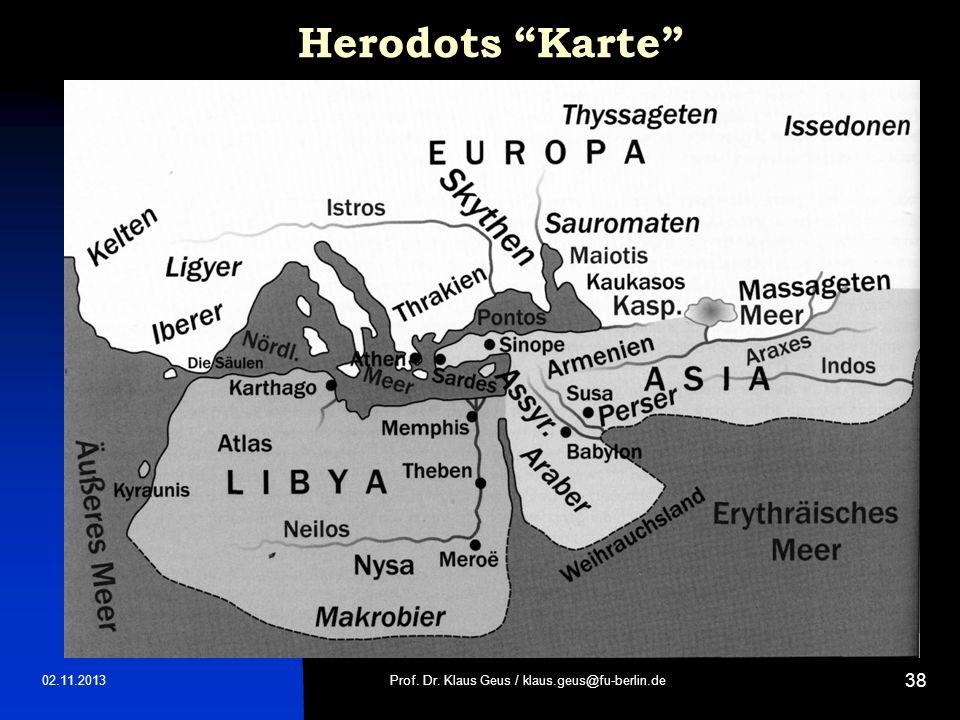 02.11.2013 38 Herodots Karte Prof. Dr. Klaus Geus / klaus.geus@fu-berlin.de