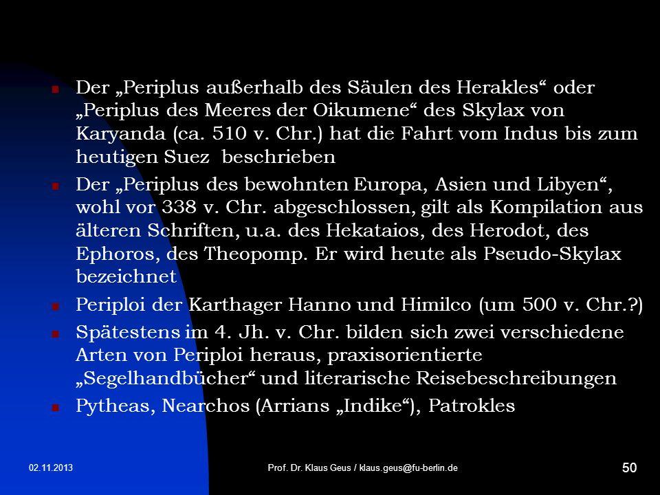 02.11.2013 50 Der Periplus außerhalb des Säulen des Herakles oder Periplus des Meeres der Oikumene des Skylax von Karyanda (ca. 510 v. Chr.) hat die F