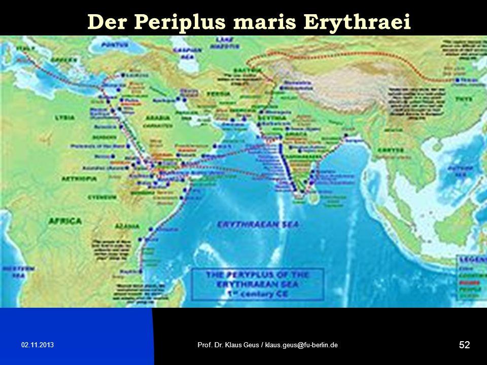 02.11.2013 52 Der Periplus maris Erythraei Prof. Dr. Klaus Geus / klaus.geus@fu-berlin.de