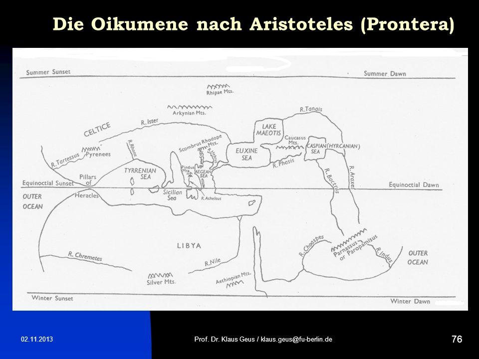 02.11.2013 76 Die Oikumene nach Aristoteles (Prontera) Prof. Dr. Klaus Geus / klaus.geus@fu-berlin.de