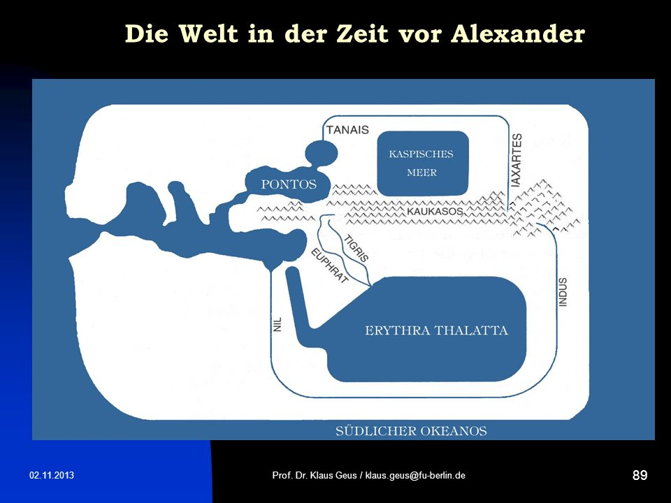 02.11.2013 89 Die Welt in der Zeit vor Alexander Prof. Dr. Klaus Geus / klaus.geus@fu-berlin.de