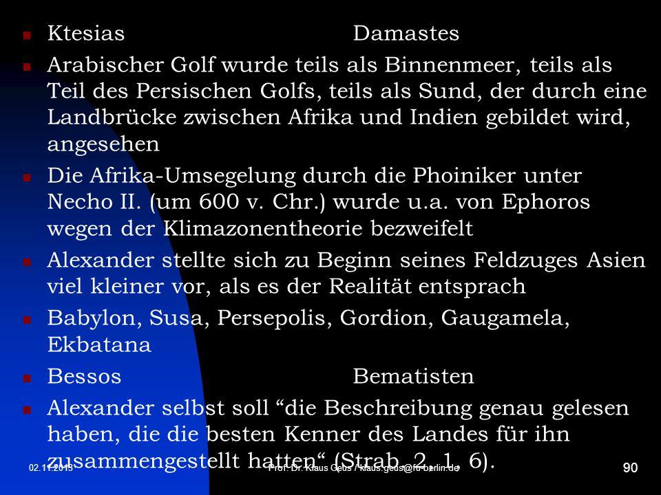 02.11.2013 90 KtesiasDamastes Arabischer Golf wurde teils als Binnenmeer, teils als Teil des Persischen Golfs, teils als Sund, der durch eine Landbrüc