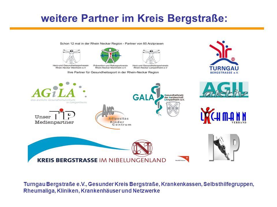 weitere Partner im Kreis Bergstraße: Turngau Bergstraße e.V., Gesunder Kreis Bergstraße, Krankenkassen, Selbsthilfegruppen, Rheumaliga, Kliniken, Kran