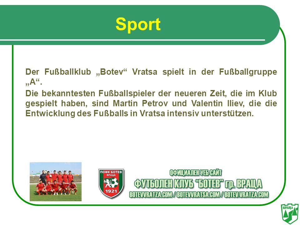 Sport Der Fußballklub Botev Vratsa spielt in der Fußballgruppe A. Die bekanntesten Fußballspieler der neueren Zeit, die im Klub gespielt haben, sind M
