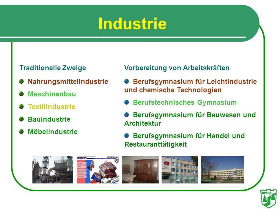 Industrie Тraditionelle Zweige Nahrungsmittelindustrie Мaschinenbau Теxtilindustrie Bauindustrie Мöbelindustrie Vorbereitung von Arbeitskräften Berufs