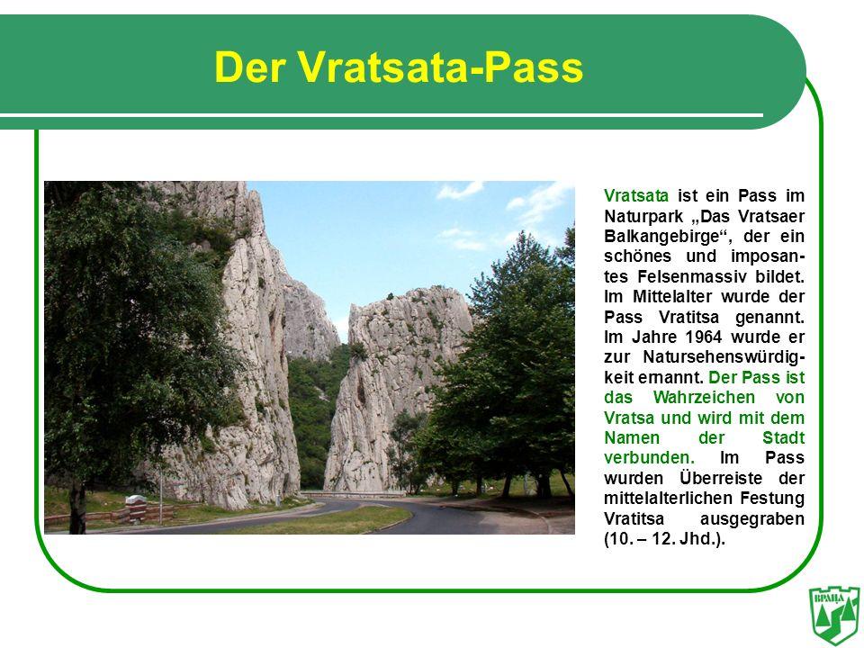 Der Vratsata-Pass Vratsata ist ein Pass im Naturpark Das Vratsaer Balkangebirge, der ein schönes und imposan- tes Felsenmassiv bildet. Im Mittelalter