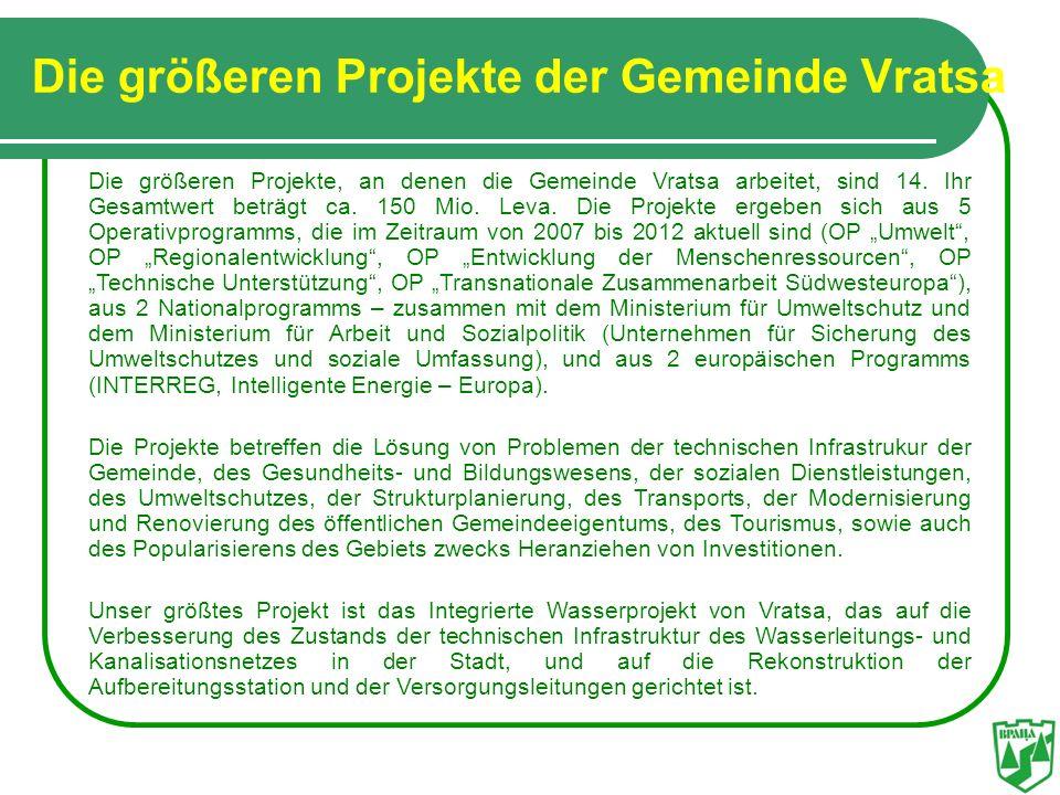 Die größeren Projekte der Gemeinde Vratsa Die größeren Projekte, an denen die Gemeinde Vratsa arbeitet, sind 14. Ihr Gesamtwert beträgt ca. 150 Mio. L