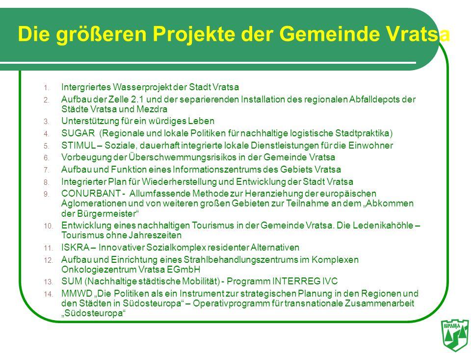 Die größeren Projekte der Gemeinde Vratsa 1. Intergriertes Wasserprojekt der Stadt Vratsa 2. Aufbau der Zelle 2.1 und der separierenden Installation d