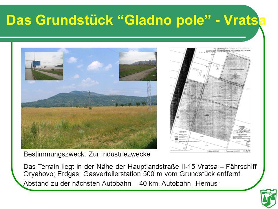 Das Grundstück Gladno pole - Vratsa Bestimmungszweck: Zur Industriezwecke Das Terrain liegt in der Nähe der Hauptlandstraße II-15 Vratsa – Fährschiff