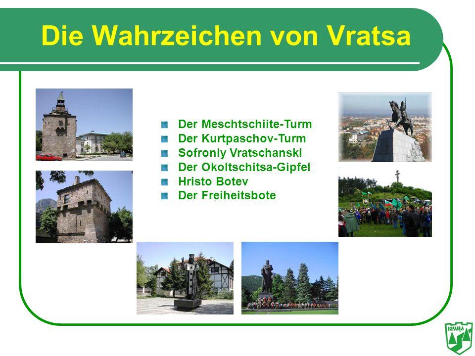 Die Wahrzeichen von Vratsa Der Meschtschiite-Turm Der Kurtpaschov-Turm Sofroniy Vratschanski Der Okoltschitsa-Gipfel Hristo Botev Der Freiheitsbote