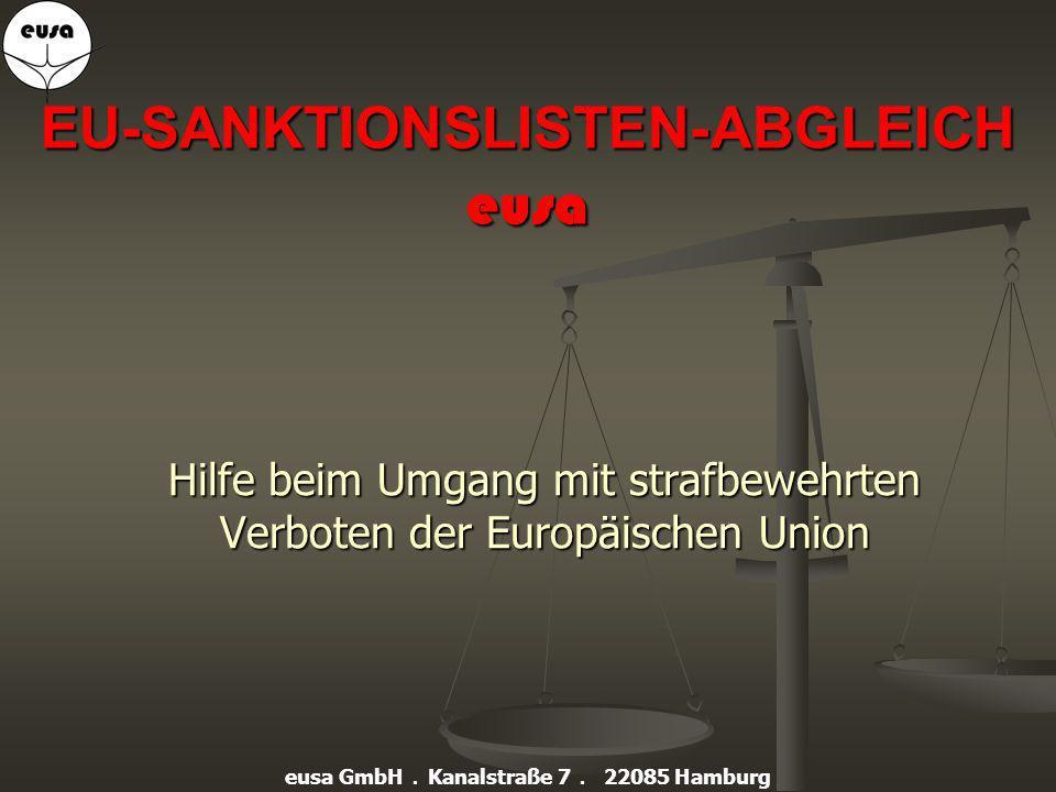 EU-SANKTIONSLISTEN-ABGLEICH eusa Hilfe beim Umgang mit strafbewehrten Verboten der Europäischen Union eusa GmbH.