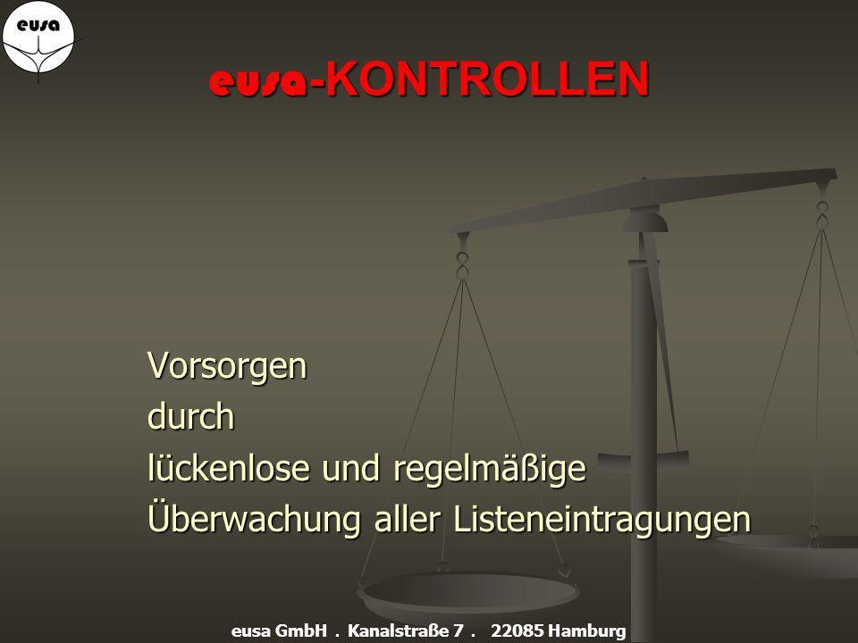 Wirtschaftliche Kontaktverbote gegenüber gelisteten Personen und Organisationen KONSEQUENZ eusa GmbH. Kanalstraße 7. 22085 Hamburg
