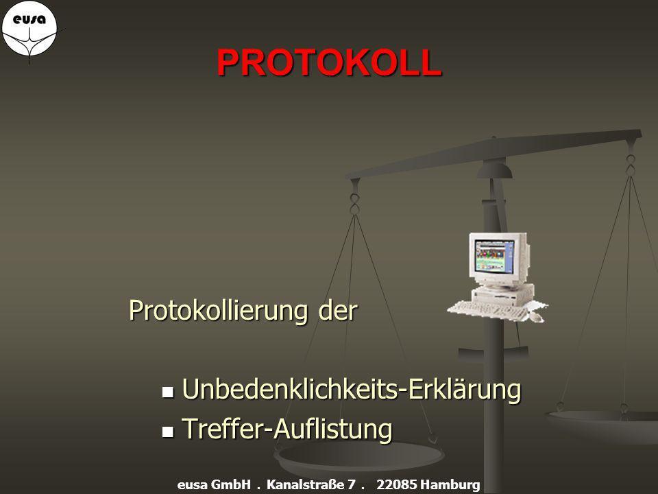 PRÜFMETHODE Auf Anfrage Namensabgleich mit aktuellen EU-Listen Dokumentation durch Protokoll eusa GmbH. Kanalstraße 7. 22085 Hamburg