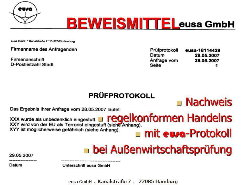 PROTOKOLL Protokollierung der Unbedenklichkeits-Erklärung Unbedenklichkeits-Erklärung Treffer-Auflistung Treffer-Auflistung eusa GmbH. Kanalstraße 7.