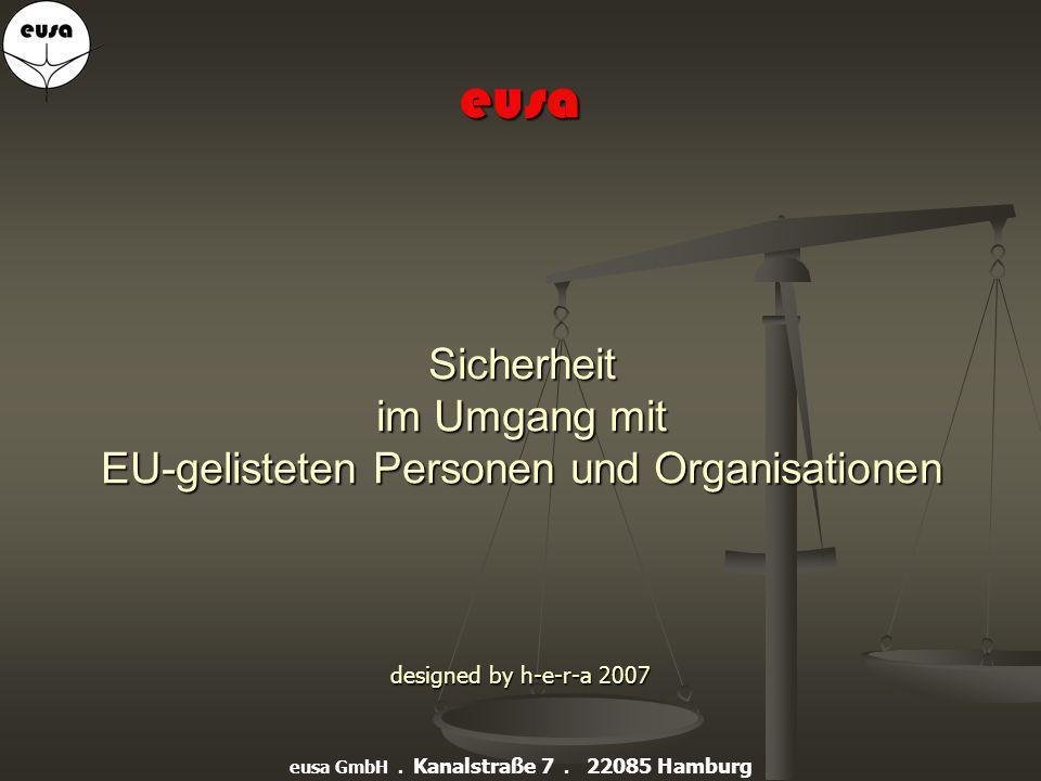 eusa GmbH Kanalstraße 7, 22085 Hamburg Tel: +49 (0)40 23 88 20-0 Fax: +49 (0)40 23 88 20-20 E-Mail: info@eusa24.eu Website: www.eusa24.eu IMPRESSUM