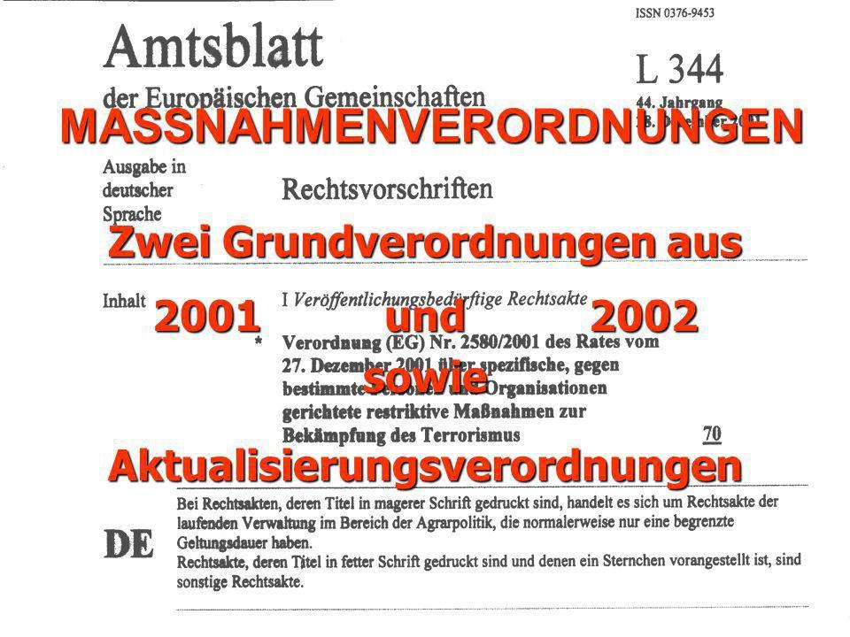 MASSNAHMENVERORDNUNGEN Zwei Grundverordnungen aus 2001 und 2002 sowieAktualisierungsverordnungen