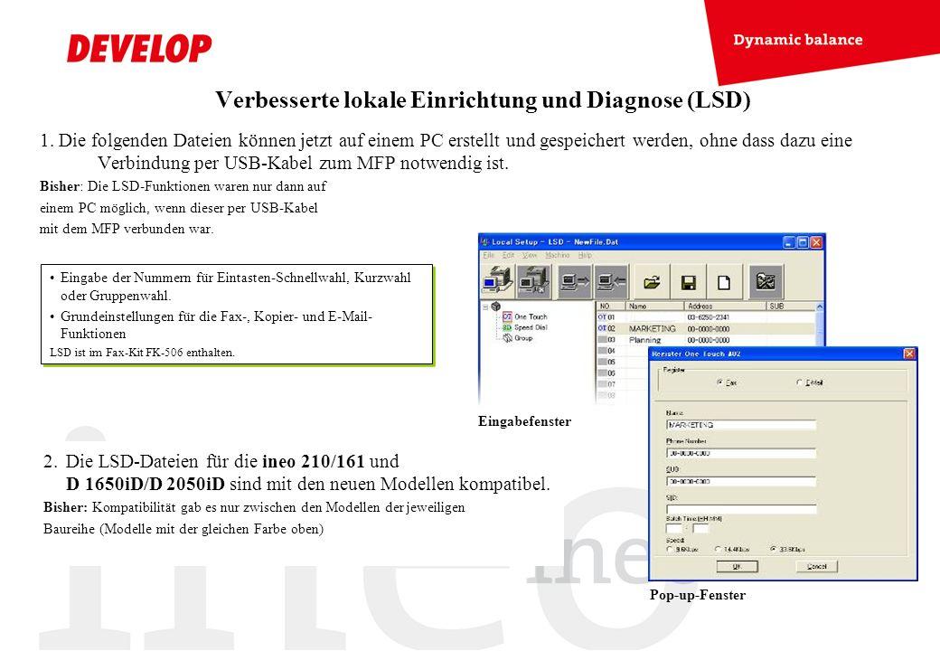 Verbesserte lokale Einrichtung und Diagnose (LSD) 1. Die folgenden Dateien können jetzt auf einem PC erstellt und gespeichert werden, ohne dass dazu e
