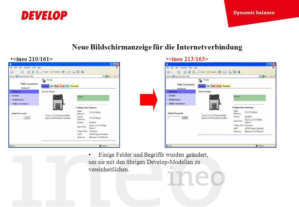 Neue Bildschirmanzeige für die Internetverbindung Einige Felder und Begriffe wurden geändert, um sie mit den übrigen Develop-Modellen zu vereinheitlic