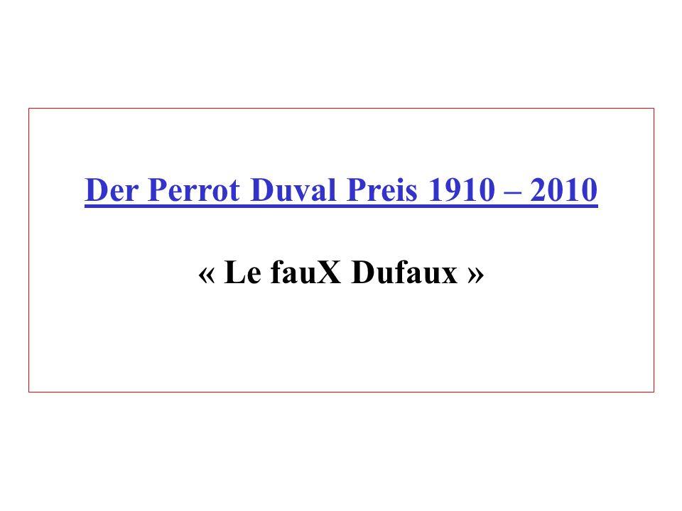 Der Perrot Duval Preis 1910 – 2010 « Le fauX Dufaux »