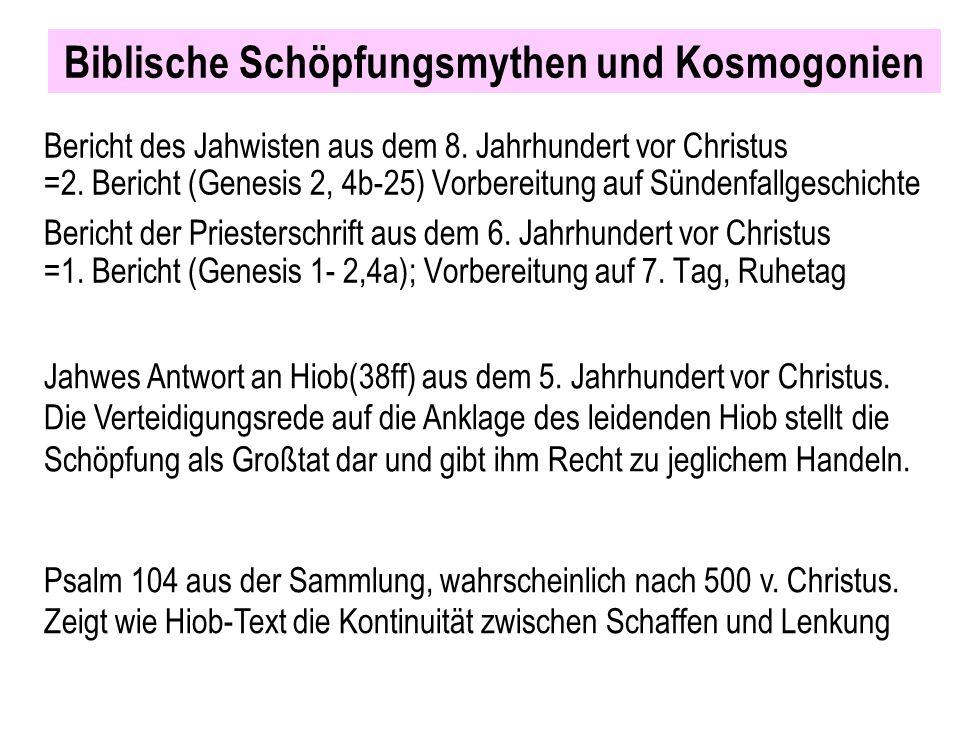 Biblische Schöpfungsmythen und Kosmogonien Bericht des Jahwisten aus dem 8. Jahrhundert vor Christus =2. Bericht (Genesis 2, 4b-25) Vorbereitung auf S