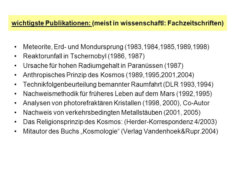 wichtigste Publikationen: (meist in wissenschaftl: Fachzeitschriften) Meteorite, Erd- und Mondursprung (1983,1984,1985,1989,1998) Reaktorunfall in Tsc