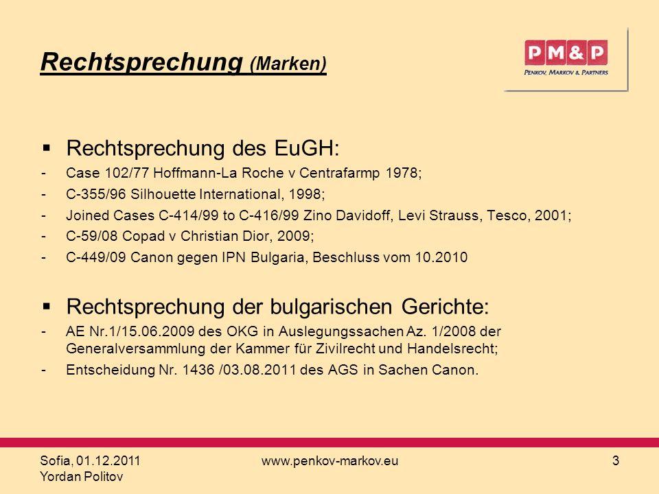 Sofia, 01.12.2011 Yordan Politov www.penkov-markov.eu3 Rechtsprechung (Marken) Rechtsprechung des EuGH: -Case 102/77 Hoffmann-La Roche v Centrafarmр 1