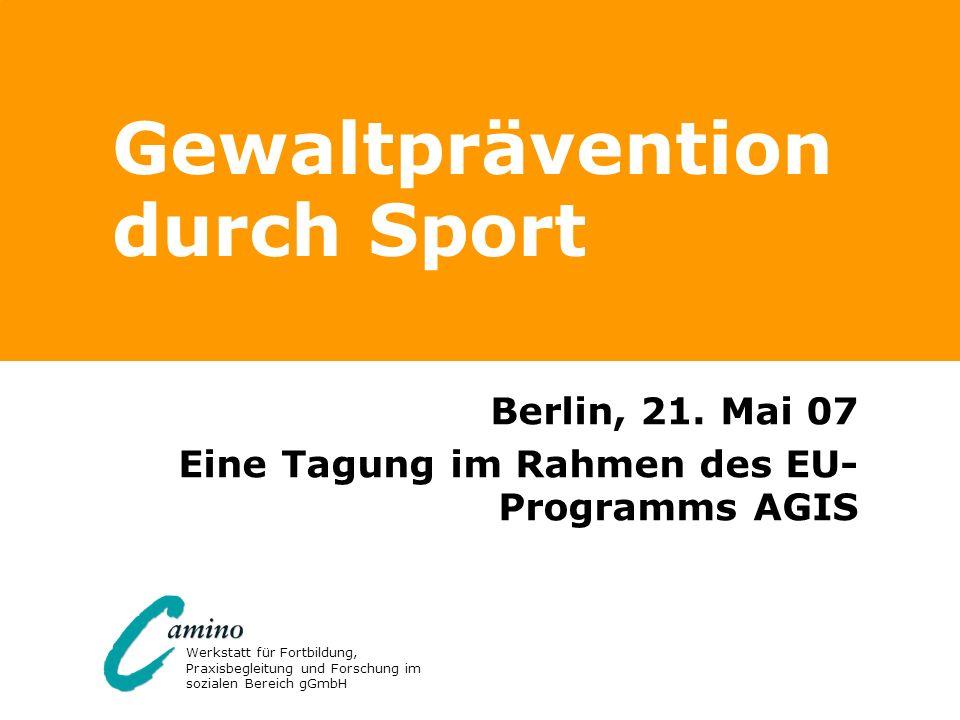 Werkstatt für Fortbildung, Praxisbegleitung und Forschung im sozialen Bereich gGmbH Gewaltprävention durch Sport Berlin, 21. Mai 07 Eine Tagung im Rah