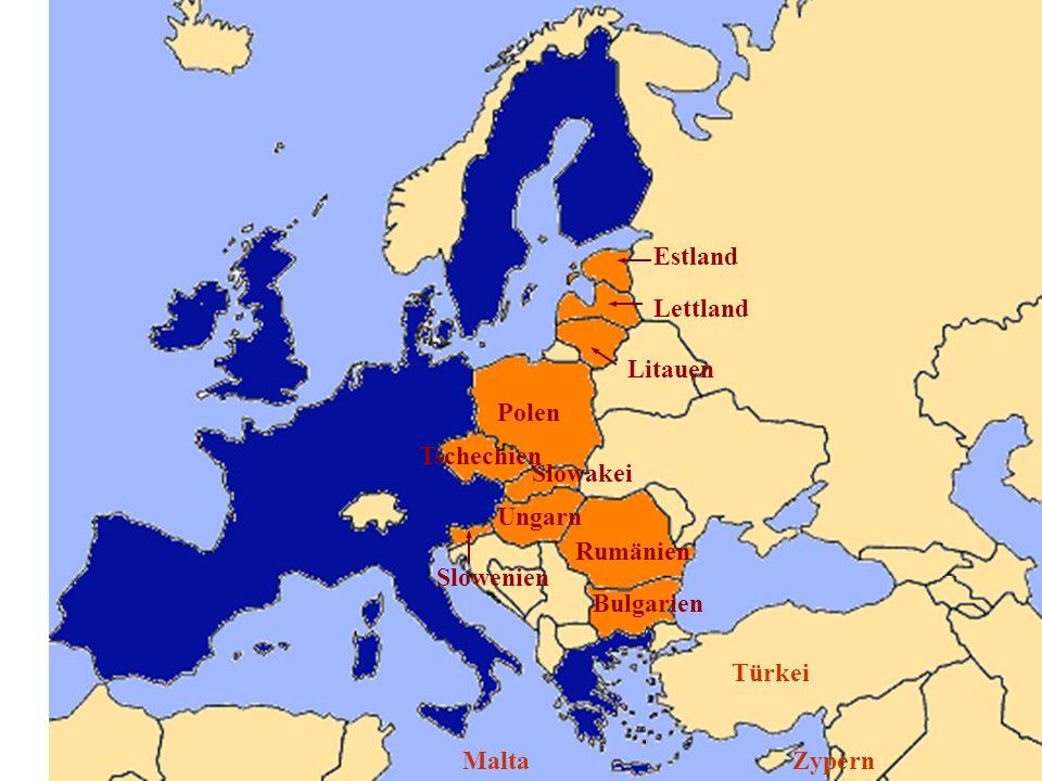 Türkei ZypernMalta Polen Tschechien Slowakei Ungarn Rumänien Bulgarien Litauen Lettland Estland Slowenien