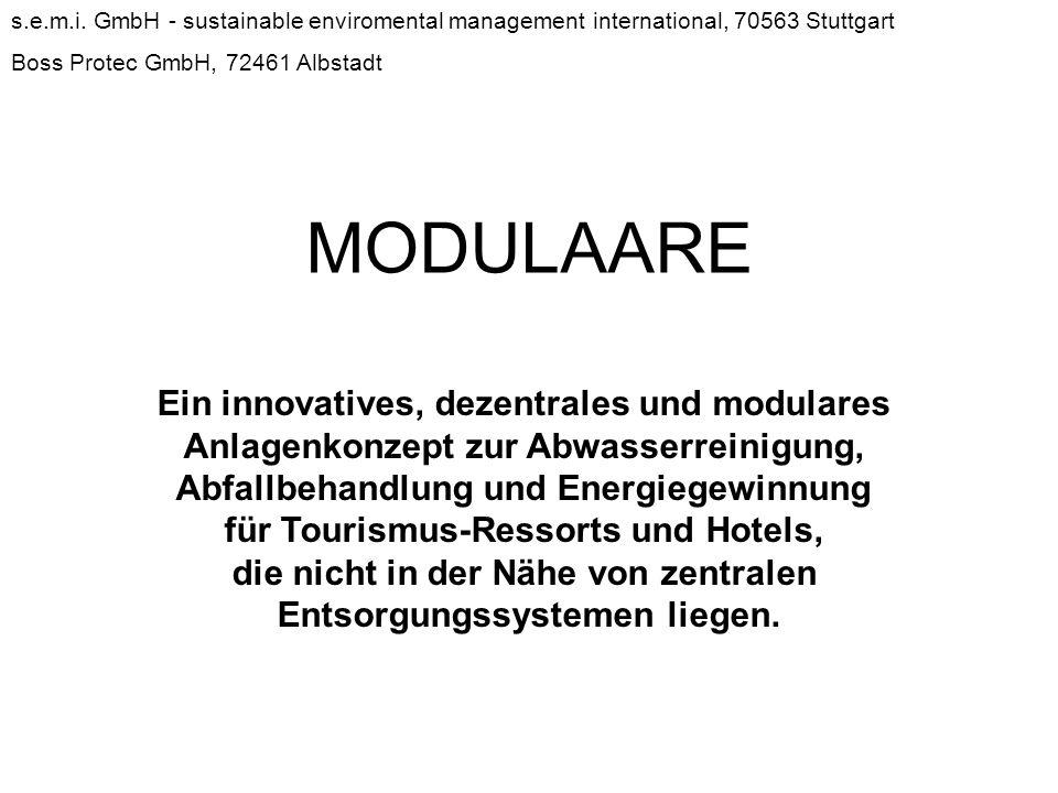 s.e.m.i. GmbH - sustainable enviromental management international, 70563 Stuttgart Boss Protec GmbH, 72461 Albstadt MODULAARE Ein innovatives, dezentr