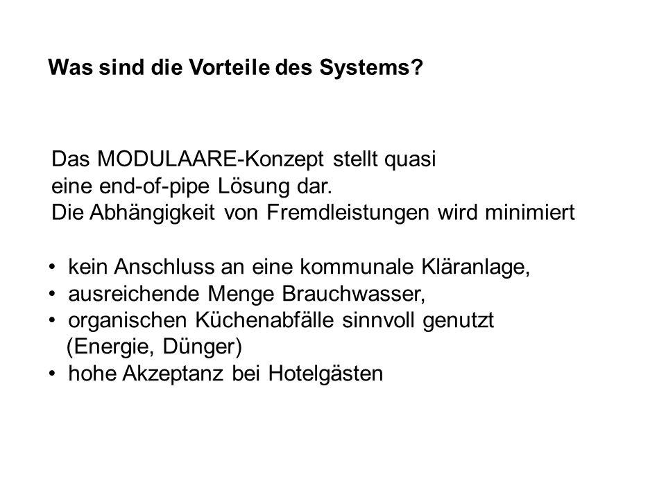 Was sind die Vorteile des Systems? Das MODULAARE-Konzept stellt quasi eine end-of-pipe Lösung dar. Die Abhängigkeit von Fremdleistungen wird minimiert