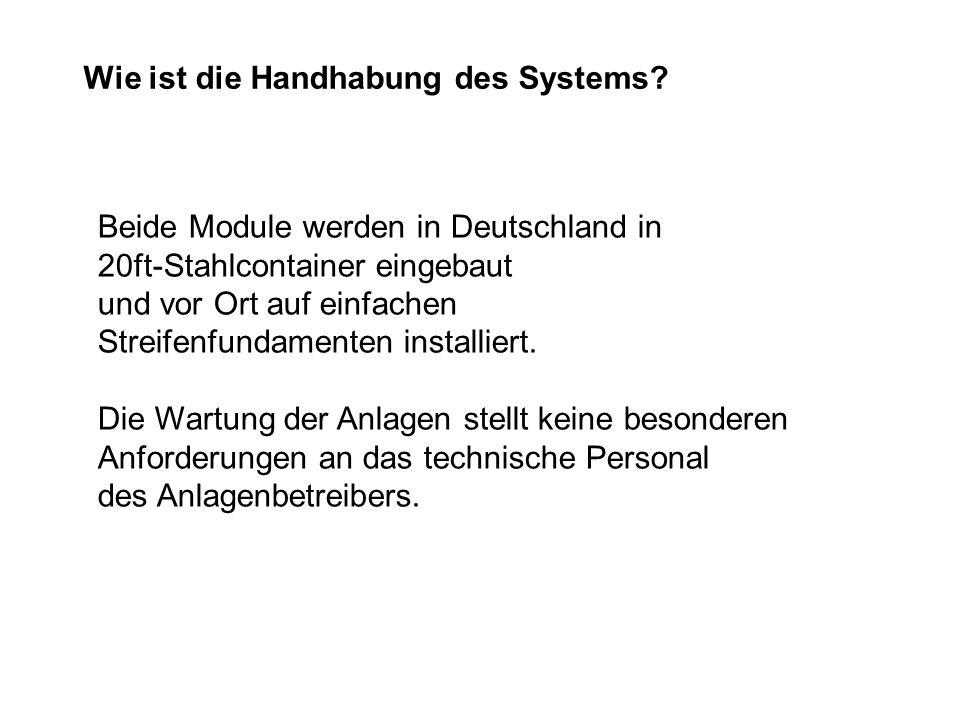 Wie ist die Handhabung des Systems? Beide Module werden in Deutschland in 20ft-Stahlcontainer eingebaut und vor Ort auf einfachen Streifenfundamenten