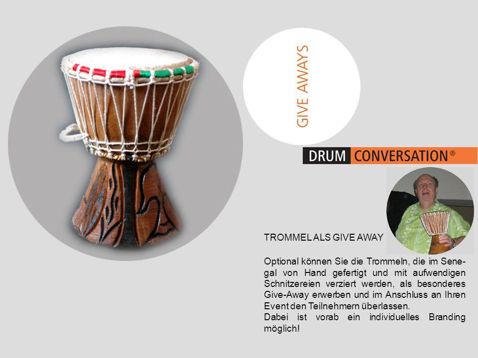 TROMMEL ALS GIVE AWAY Optional können Sie die Trommeln, die im Sene- gal von Hand gefertigt und mit aufwendigen Schnitzereien verziert werden, als bes