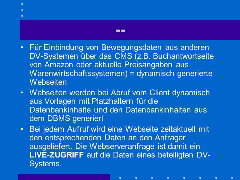 -- Für Einbindung von Bewegungsdaten aus anderen DV-Systemen über das CMS (z.B. Buchantwortseite von Amazon oder aktuelle Preisangaben aus Warenwirtsc