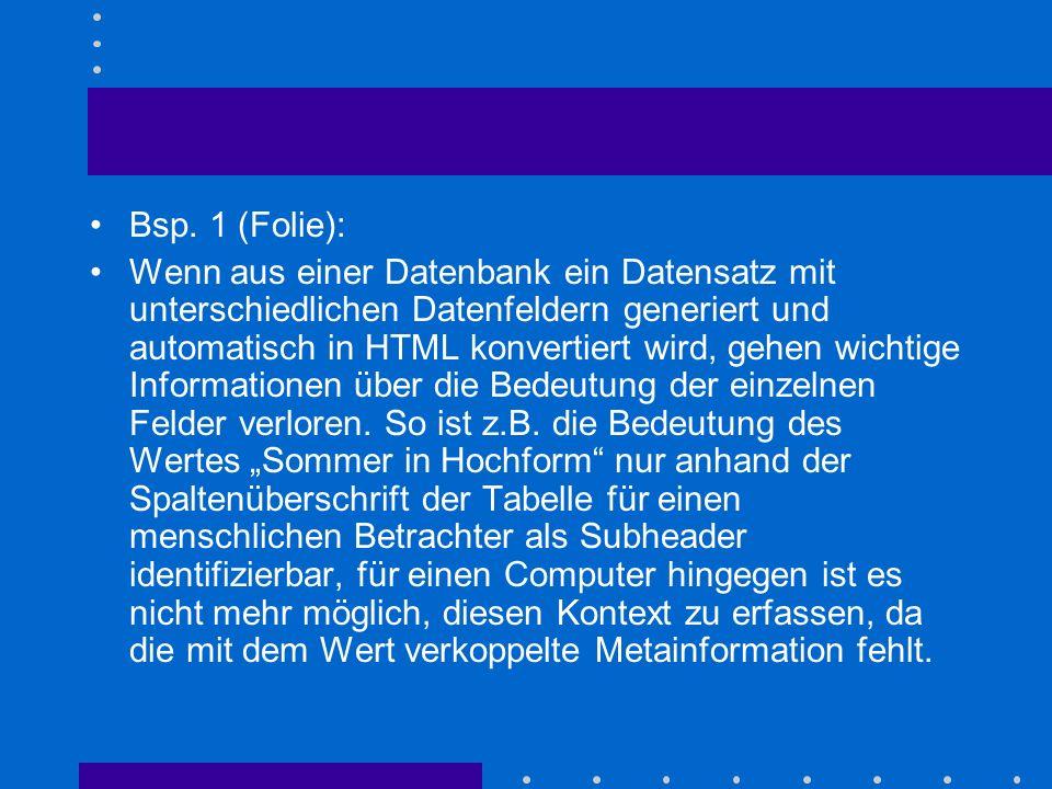 Bsp. 1 (Folie): Wenn aus einer Datenbank ein Datensatz mit unterschiedlichen Datenfeldern generiert und automatisch in HTML konvertiert wird, gehen wi