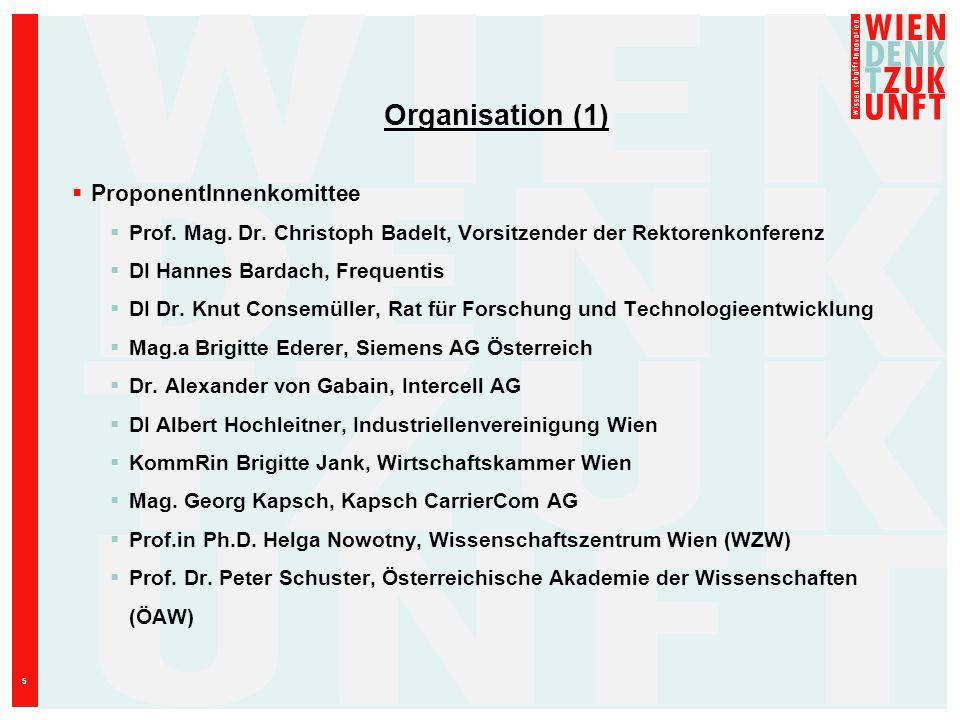 5 ProponentInnenkomittee Prof. Mag. Dr. Christoph Badelt, Vorsitzender der Rektorenkonferenz DI Hannes Bardach, Frequentis DI Dr. Knut Consemüller, Ra