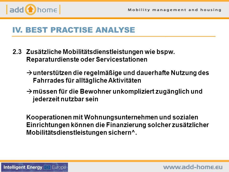 IV. BEST PRACTISE ANALYSE 2.3Zusätzliche Mobilitätsdienstleistungen wie bspw. Reparaturdienste oder Servicestationen unterstützen die regelmäßige und