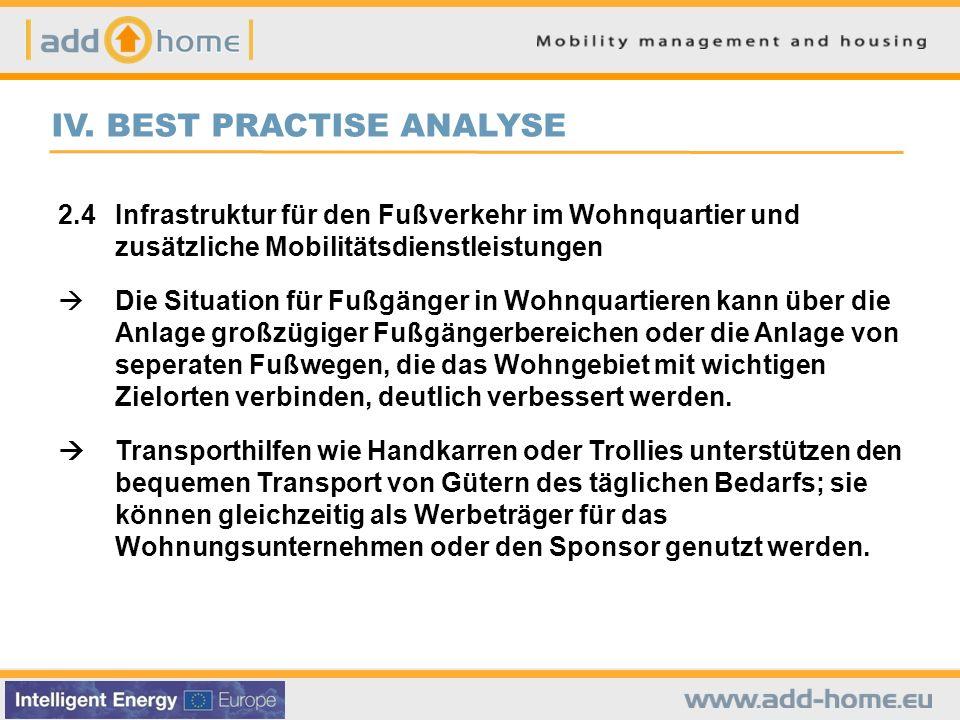 IV. BEST PRACTISE ANALYSE 2.4Infrastruktur für den Fußverkehr im Wohnquartier und zusätzliche Mobilitätsdienstleistungen Die Situation für Fußgänger i