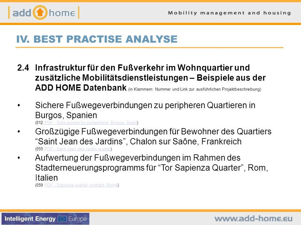 IV. BEST PRACTISE ANALYSE 2.4Infrastruktur für den Fußverkehr im Wohnquartier und zusätzliche Mobilitätsdienstleistungen – Beispiele aus der ADD HOME
