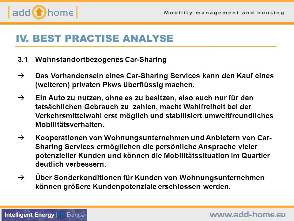 IV. BEST PRACTISE ANALYSE 3.1Wohnstandortbezogenes Car-Sharing Das Vorhandensein eines Car-Sharing Services kann den Kauf eines (weiteren) privaten Pk