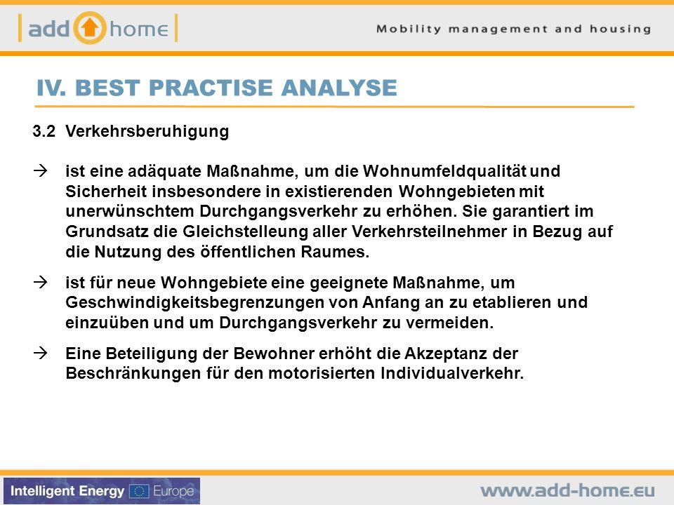 IV. BEST PRACTISE ANALYSE 3.2Verkehrsberuhigung ist eine adäquate Maßnahme, um die Wohnumfeldqualität und Sicherheit insbesondere in existierenden Woh