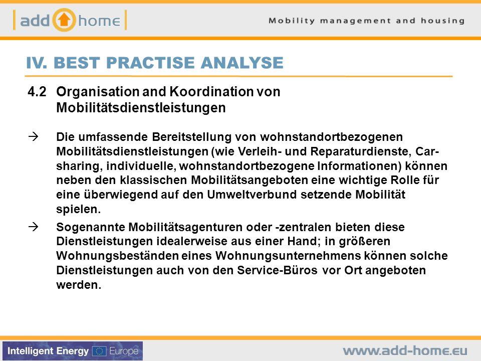 IV. BEST PRACTISE ANALYSE 4.2Organisation and Koordination von Mobilitätsdienstleistungen Die umfassende Bereitstellung von wohnstandortbezogenen Mobi