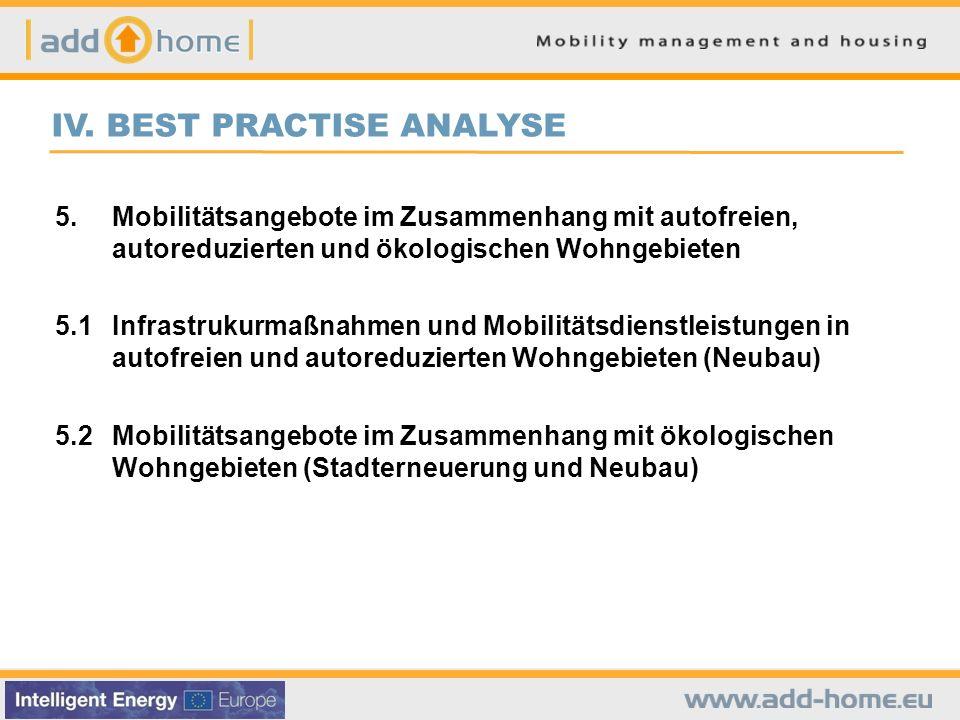 IV. BEST PRACTISE ANALYSE 5.Mobilitätsangebote im Zusammenhang mit autofreien, autoreduzierten und ökologischen Wohngebieten 5.1Infrastrukurmaßnahmen