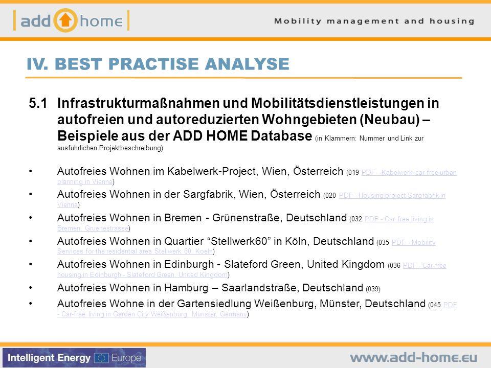 IV. BEST PRACTISE ANALYSE 5.1Infrastrukturmaßnahmen und Mobilitätsdienstleistungen in autofreien und autoreduzierten Wohngebieten (Neubau) – Beispiele