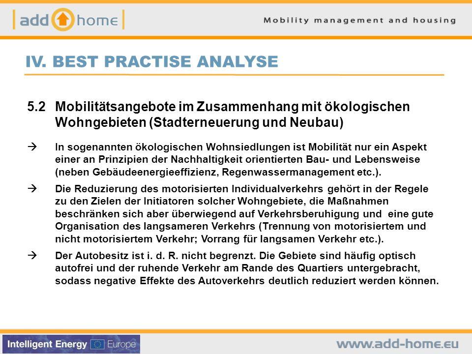IV. BEST PRACTISE ANALYSE 5.2 Mobilitätsangebote im Zusammenhang mit ökologischen Wohngebieten (Stadterneuerung und Neubau) In sogenannten ökologische