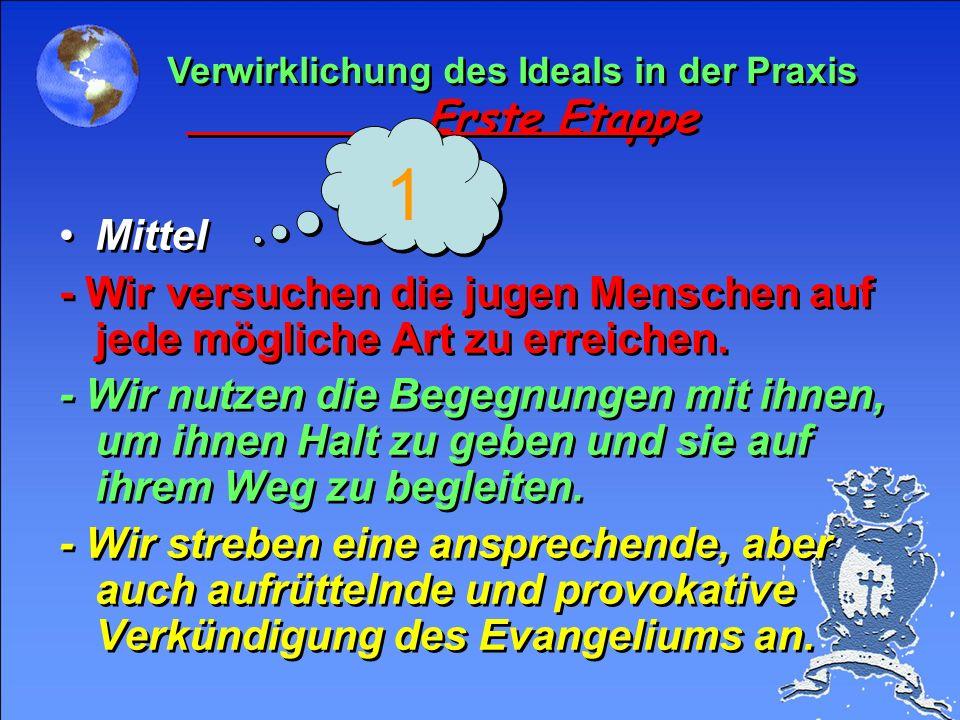 Ausgangspunkt : Unkenntnis oder fragmentarische Kenntnis der Person Jesu Christi. Generelle Zielsetzung : Eine persönliche Beziehung zu Jesus Christus