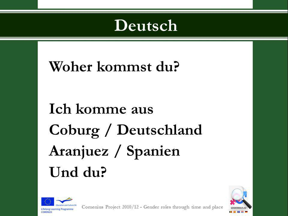 S INT -P IETERSCOLLEGE Comenius Project 2010/12 - Gender roles through time and place Deutsch Woher kommst du.