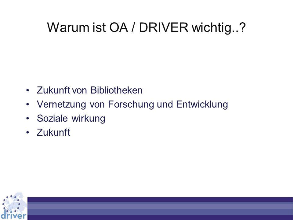 Warum ist OA / DRIVER wichtig...