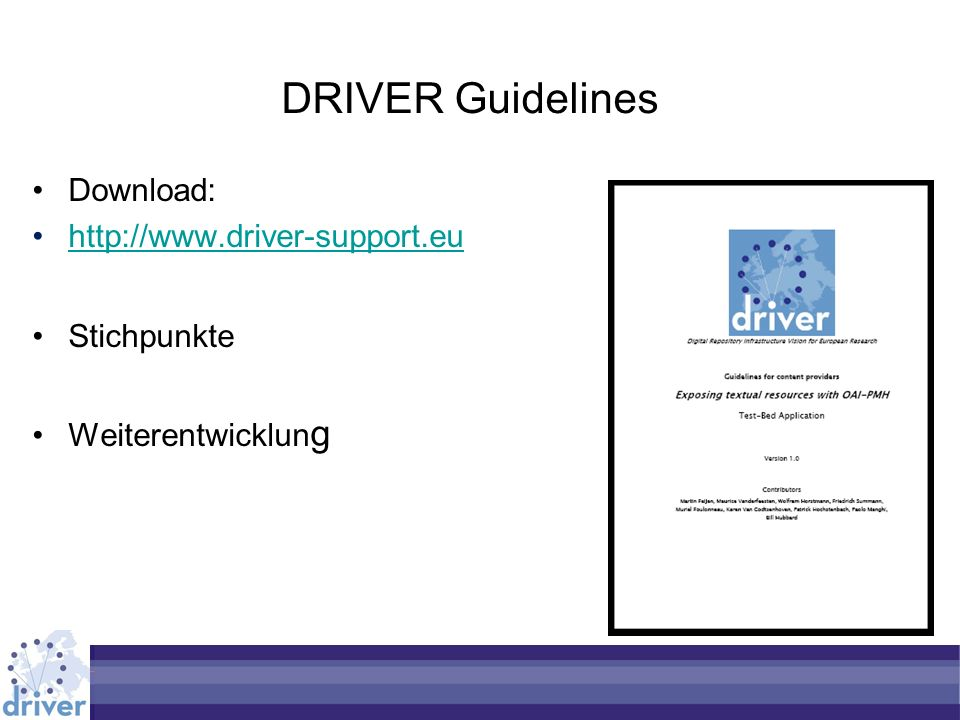 DRIVER Guidelines Download: http://www.driver-support.eu Stichpunkte Weiterentwicklun g