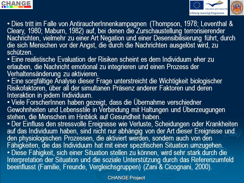 CHANGE Project Dies tritt im Falle von AntiraucherInnenkampagnen (Thompson, 1978; Leventhal & Cleary, 1980; Maburn, 1982) auf, bei denen die Zurschaus