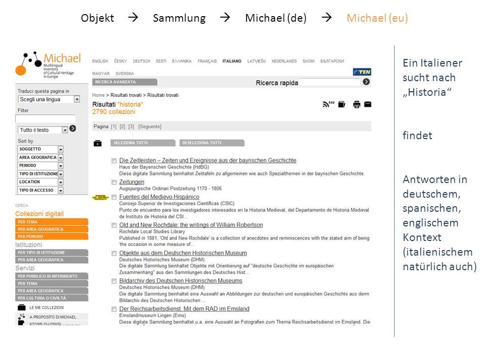 Objekt Sammlung Michael (de) Michael (eu) Ein Italiener sucht nach Historia findet Antworten in deutschem, spanischen, englischem Kontext (italienischem natürlich auch)